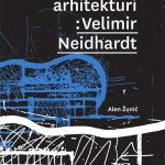 """Poziv na predstavljanje knjige """"Misao u arhitekturi: Vladimir Neidhardt"""""""