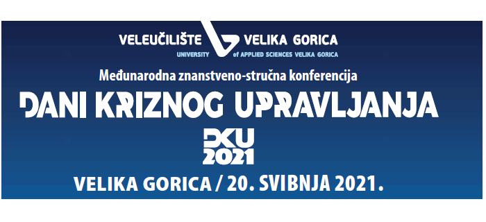 """Međunarodna znanstveno-stručna konferencija """"Dani kriznog upravljanja -DKU 2021"""""""
