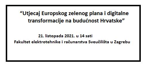 """Rasprava na temu """"Utjecaj Europskog zelenog plana i digitalne transformacije na budućnost Hrvatske"""""""